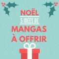 la-coutch-blog-noel-idee-cadeaux-5-idees-de-mangas-a-offrir